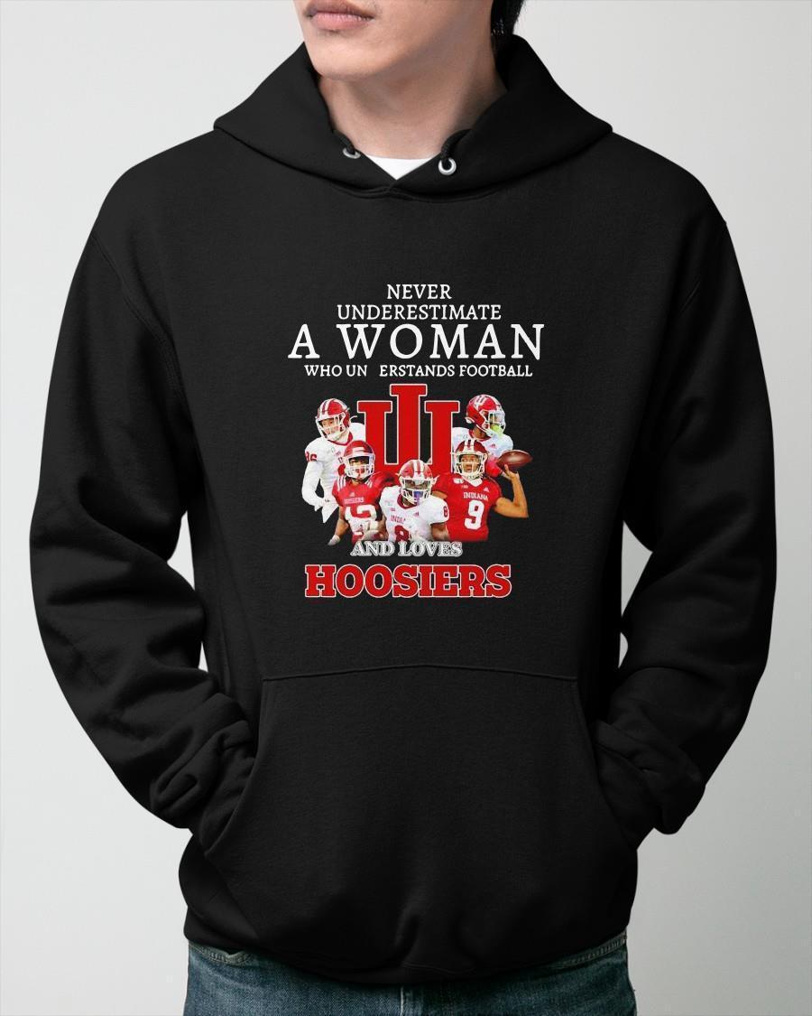 Never Underestimate A Woman Who Understands Football And Loves Hoosiers Hoodie