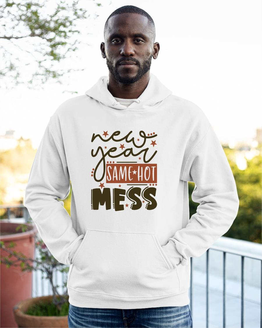 New Year Same Hot Mess Hoodie
