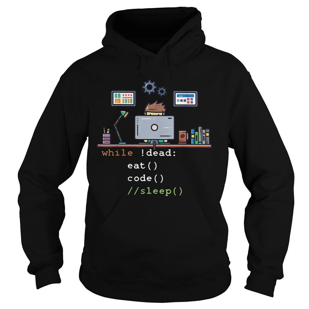 Programmer While Dead Eat Code Sleep Hoodie