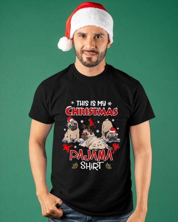 Pugs This Is My Christmas Pajama Shirt