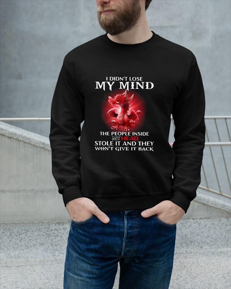 Red Dragon I Didn't Lose My Mind The People Inside My Head Stole It Longsleeve