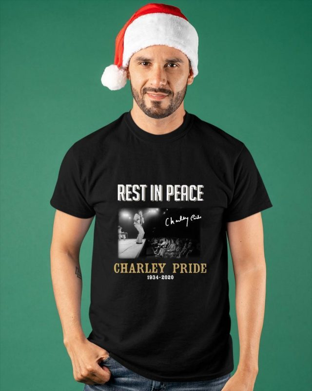 Rest In Peace Charley Pride 1934 2020 Shirt