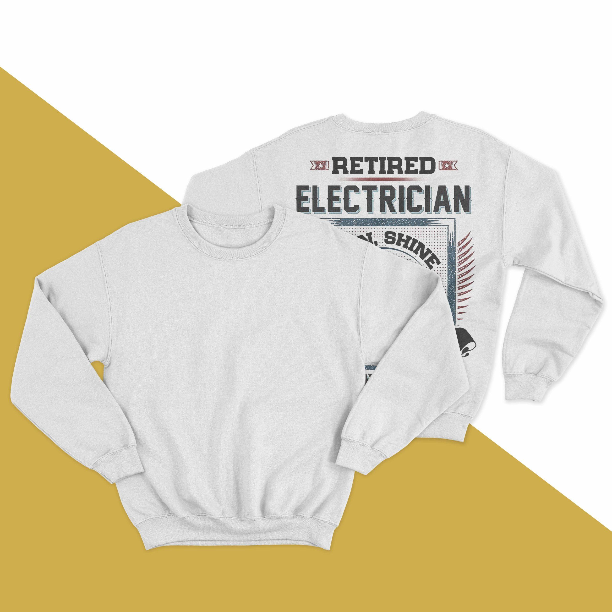 Retired Electrician Rain Shine Sleet Or Snow I'm Staying Home Sweater