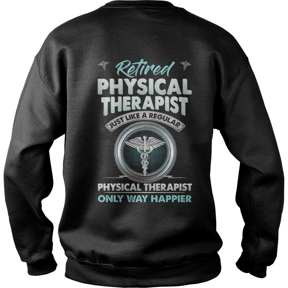 Retired Physical Therapist Just Like A Regular Physical Therapist Sweater