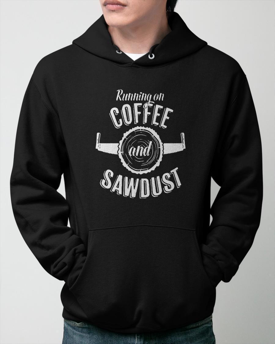 Running On Coffee And Sawdust Hoodie