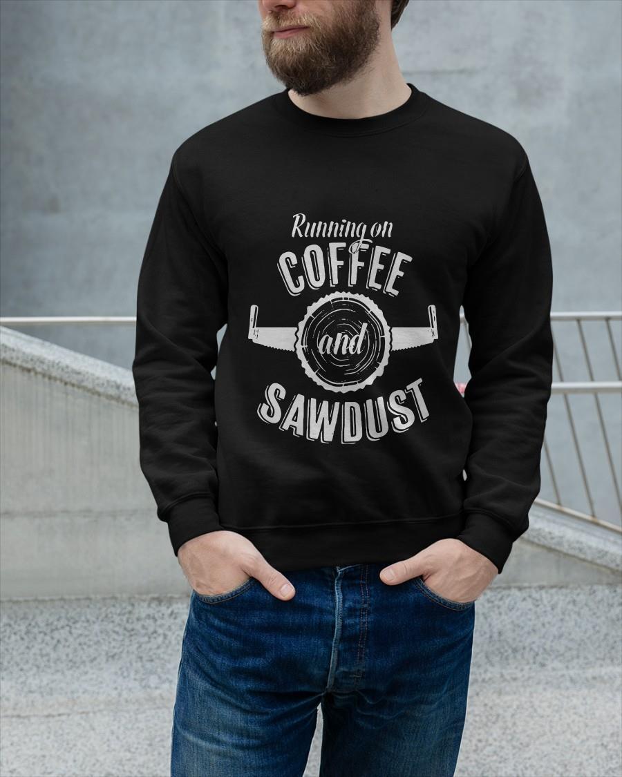 Running On Coffee And Sawdust Longsleeve