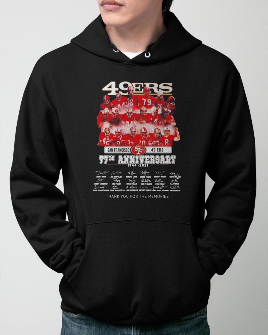 San Francisco 49ers 77th Anniversary 1944 2021 Thank You For The Memories Hoodie