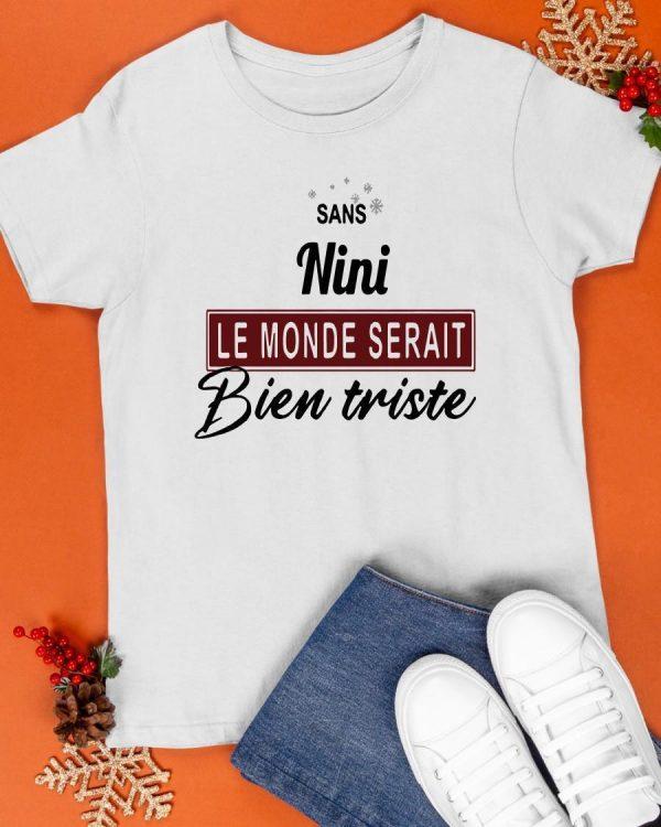 Sans Nini Le Monde Serait Bien Triste Shirt