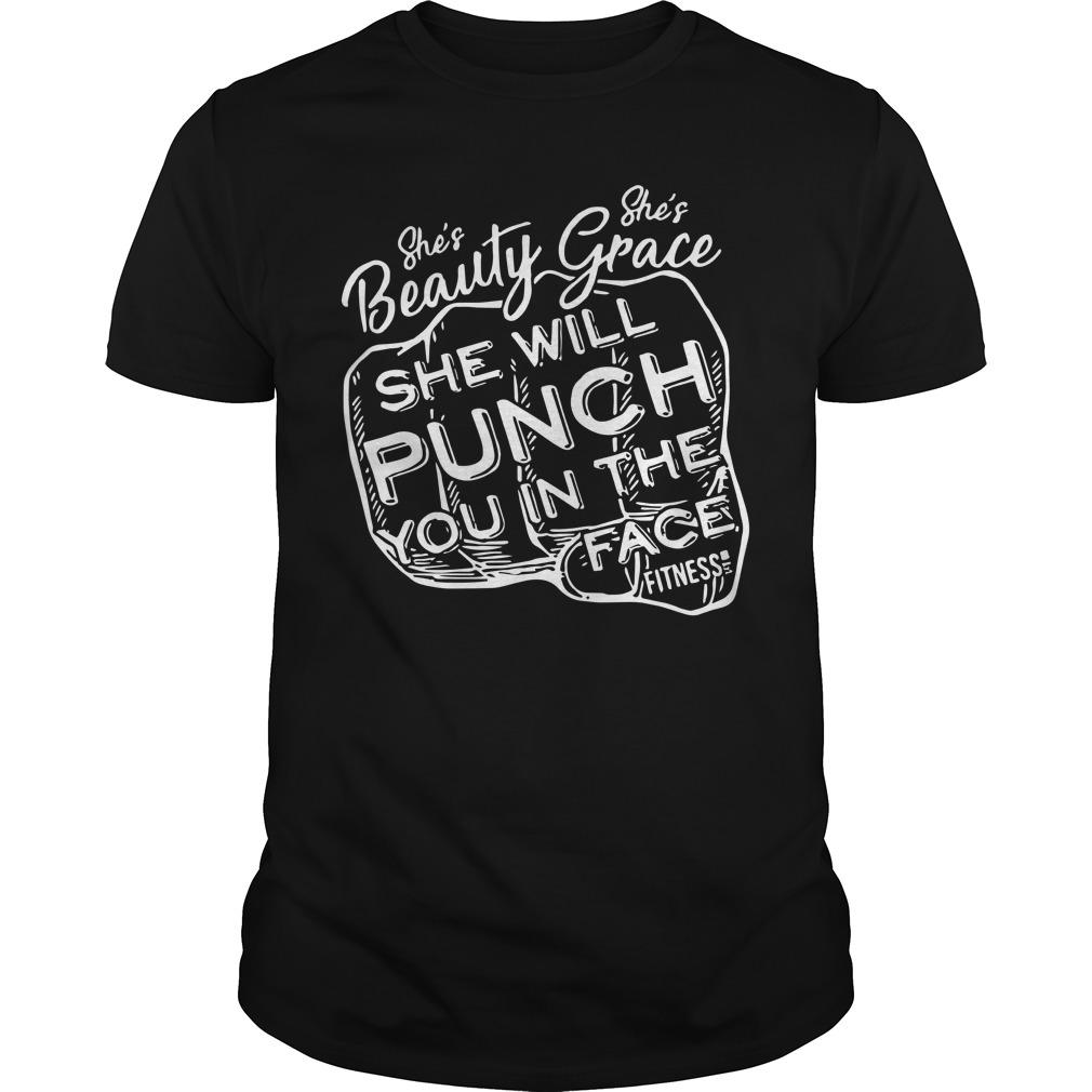 She's Beauty She's Grace She Will Punch You In The Face Longsleeve