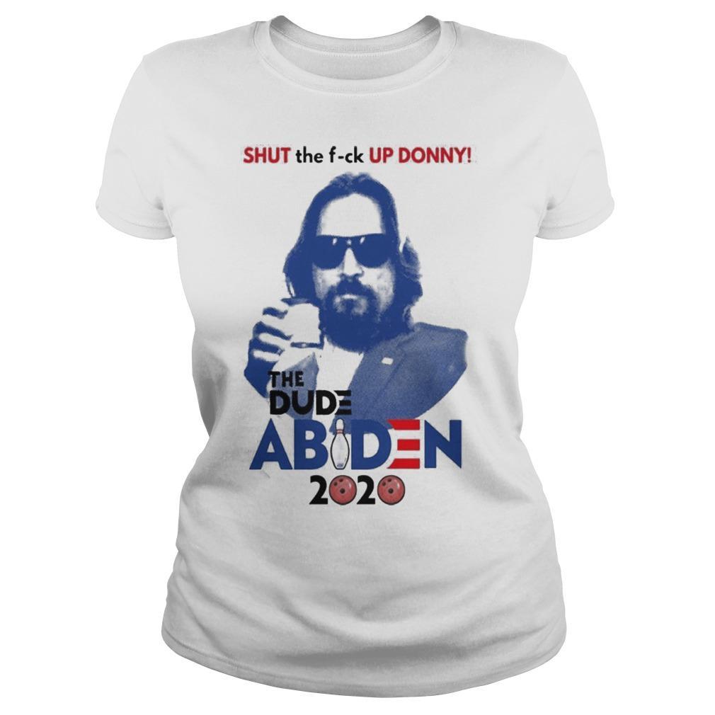 Shut The Fuck Up Donny The Dude Abiden 2020 Longsleeve