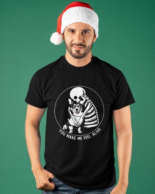 Skull And Corgi You Make Me Feel Alive Shirt