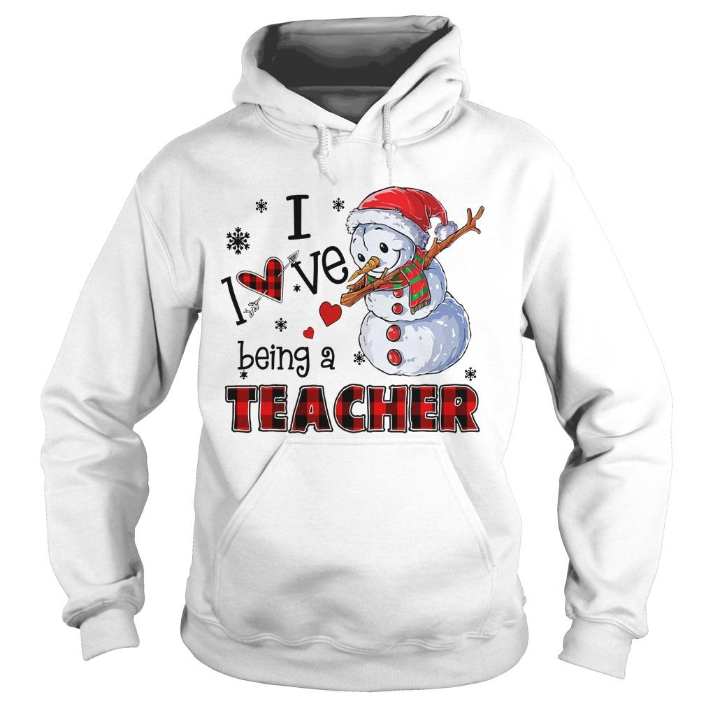 Snowman I Love Being A Teacher Hoodie