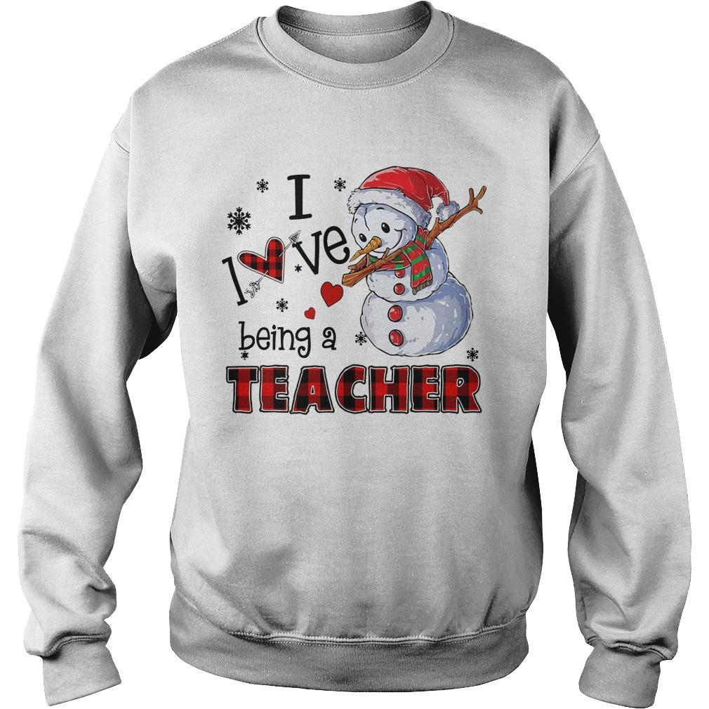Snowman I Love Being A Teacher Sweater