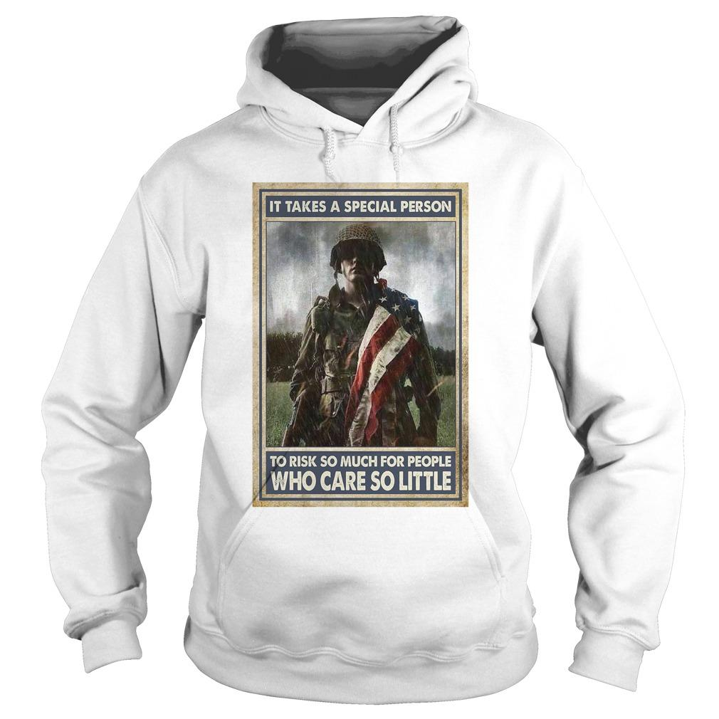 Soldier It Takes A Special Person To Risk So Much For People Hoodie