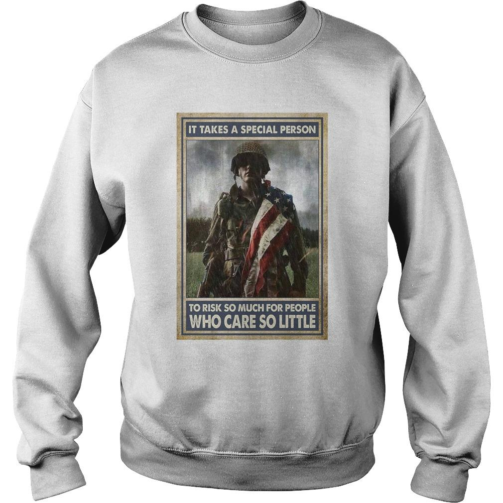 Soldier It Takes A Special Person To Risk So Much For People Sweater