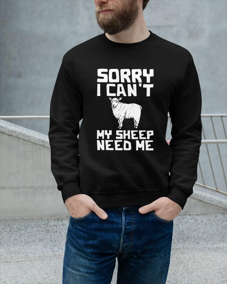 Sorry I Can't My Sheep Need Me Sweater