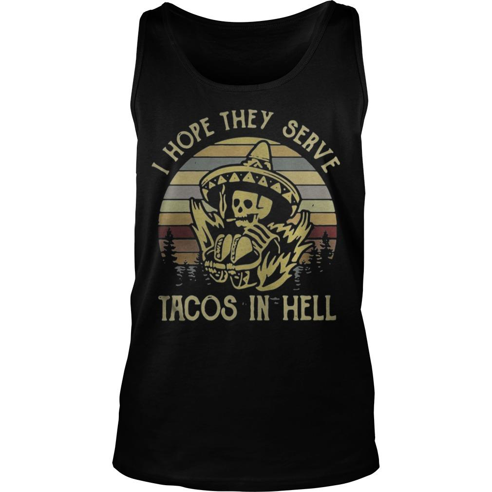Sunset Vintage I Hope They Serve Tacos In Hell Tank Top