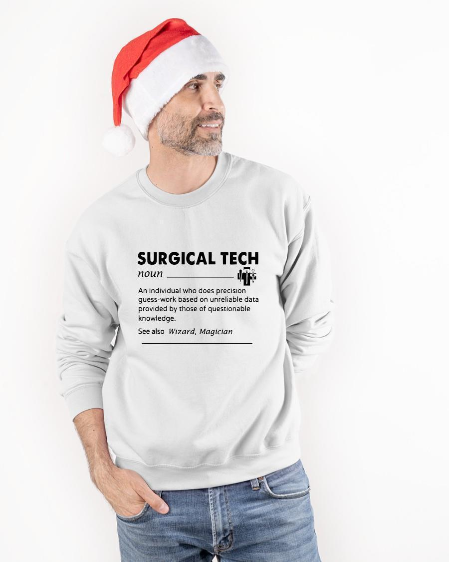 Surgical Tech An Individual Who Does Precision Guess Work Based On Unreliable Data Longsleeve