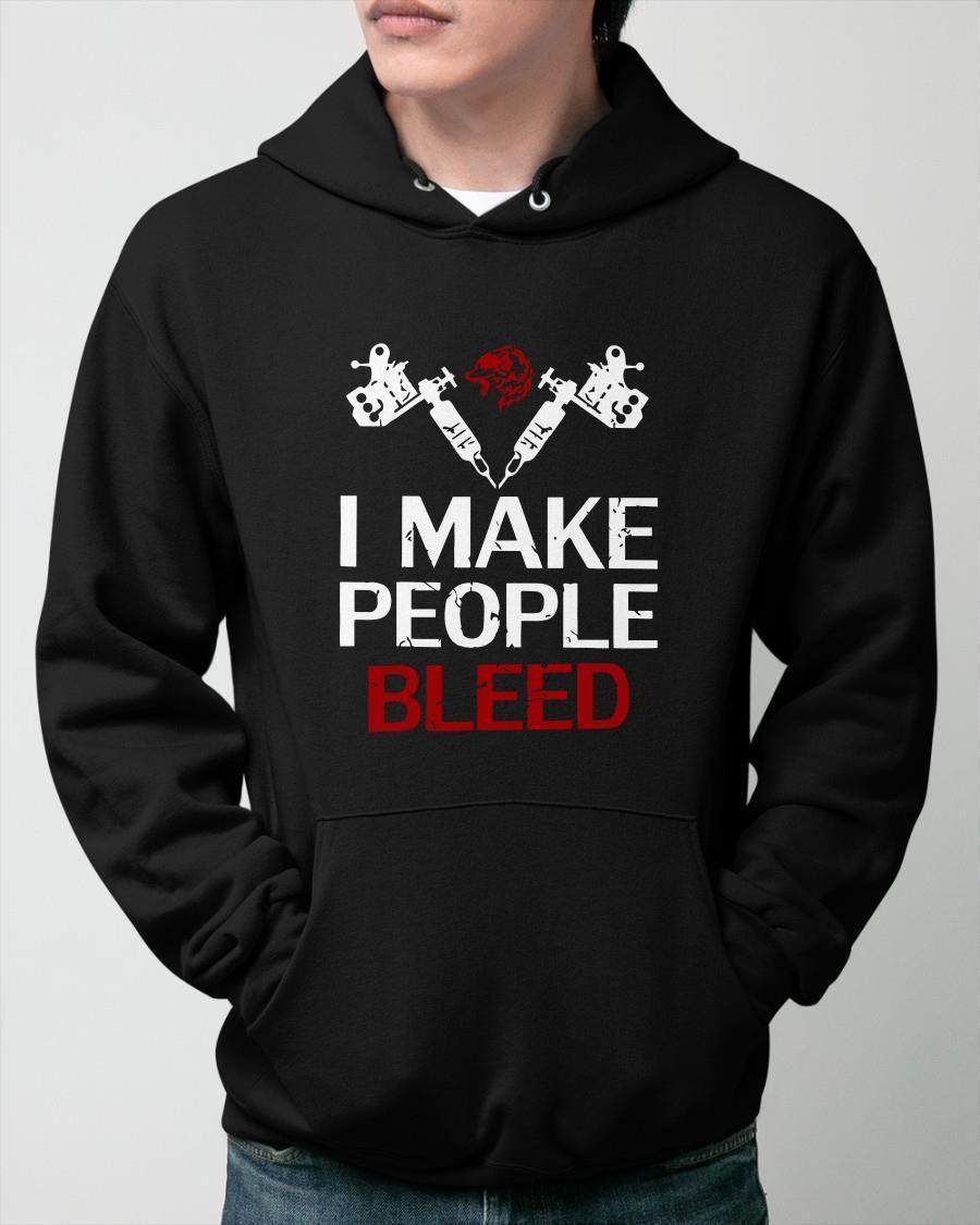 Tattoo Artist I Make People Bleed Hoodie