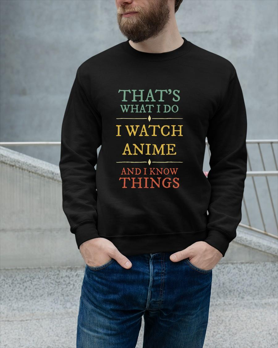 That's What I Do I Watch Anime And I Know Things Sweater