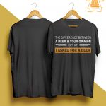 The Difference Between A Beer And Your Opinion Shirt