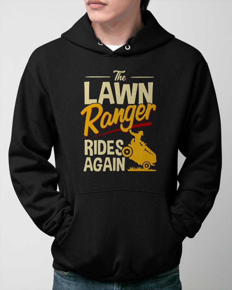 The Lawn Ranger Rides Again Hoodie