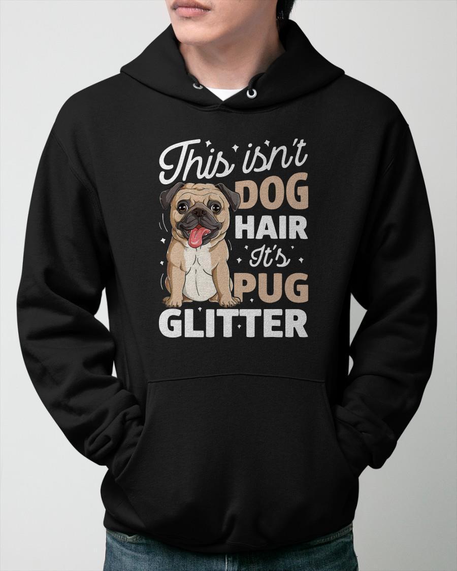 This Isn't Dog Hair It's Pug Glitter Hoodie