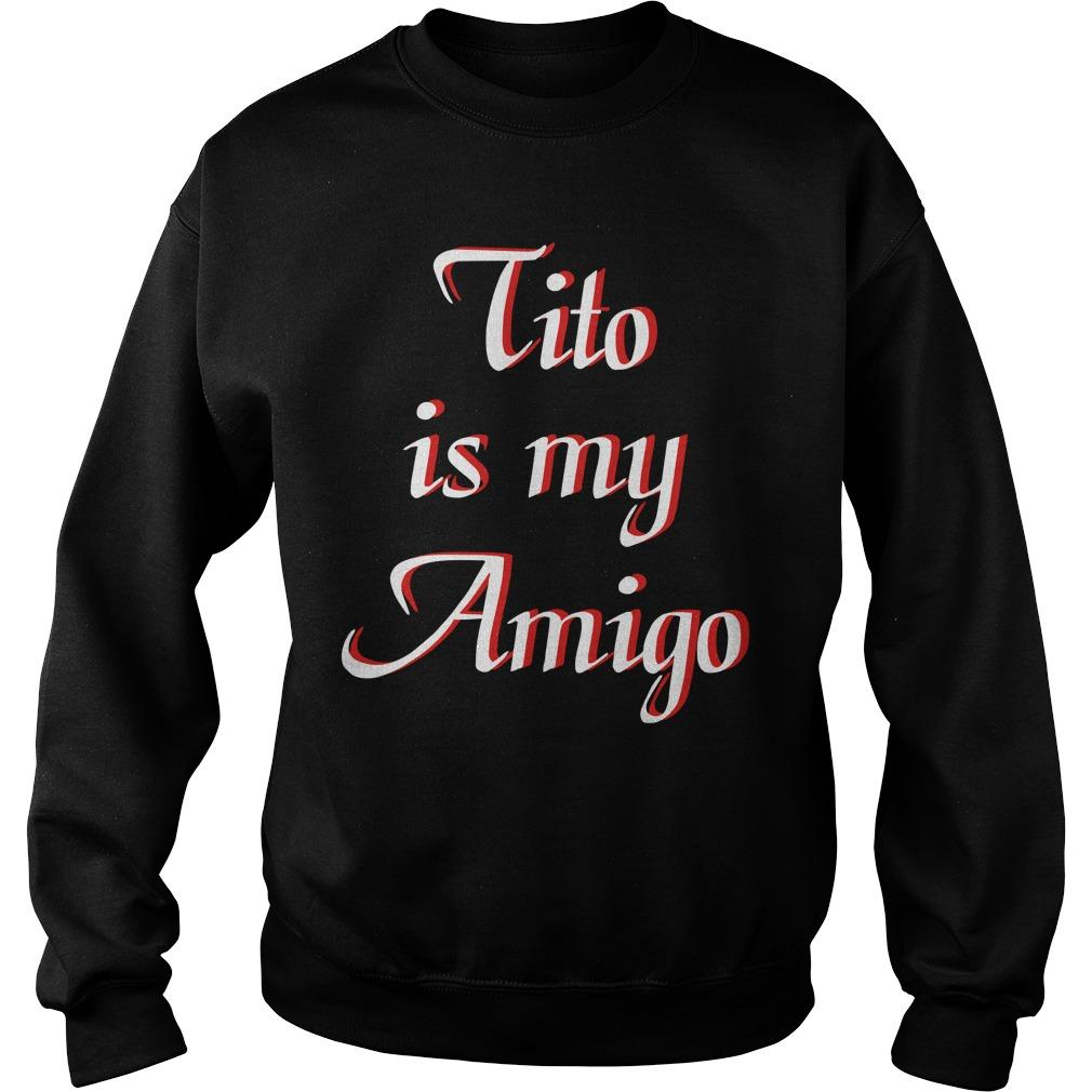 Tito Is My Amigo Sweater