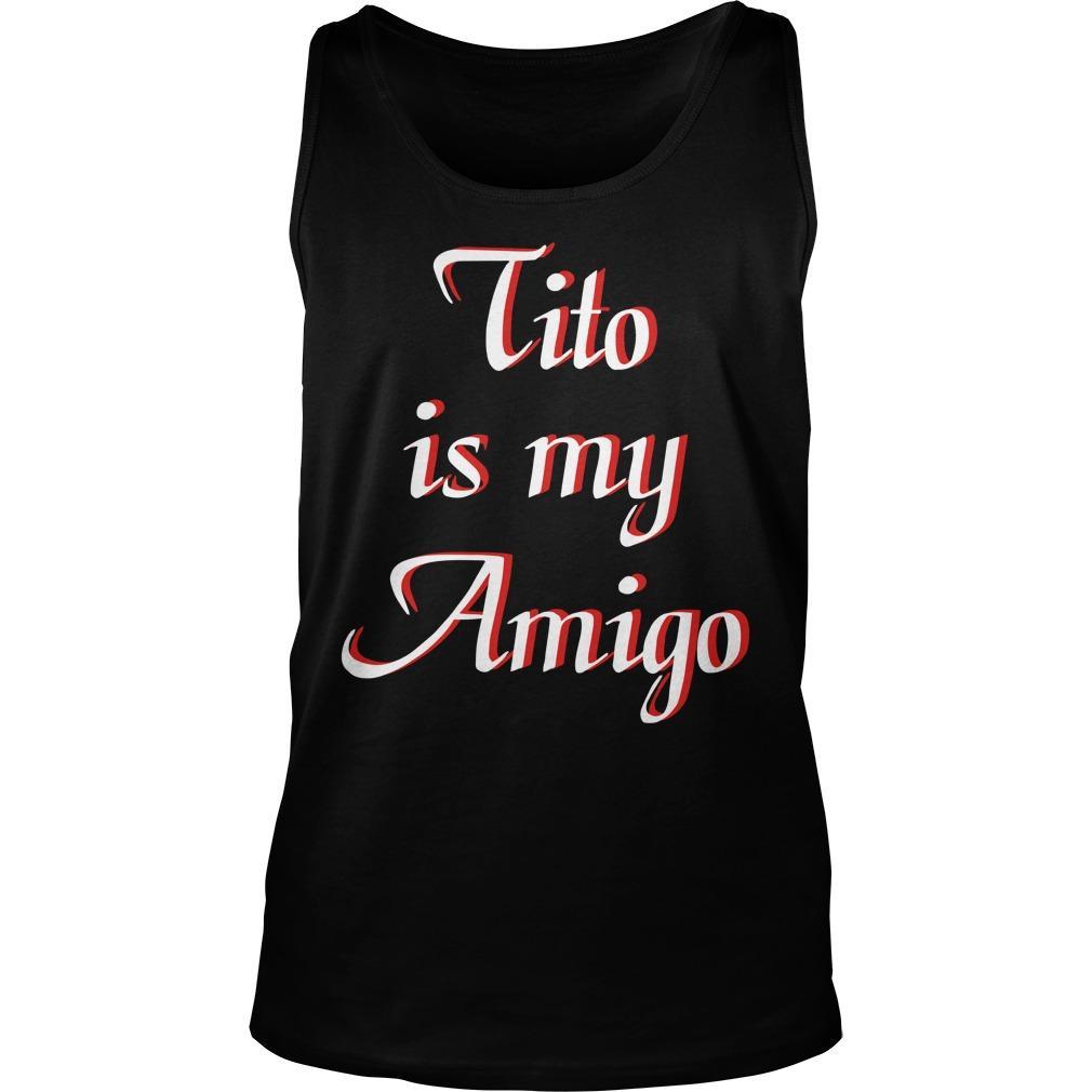 Tito Is My Amigo Tank Top