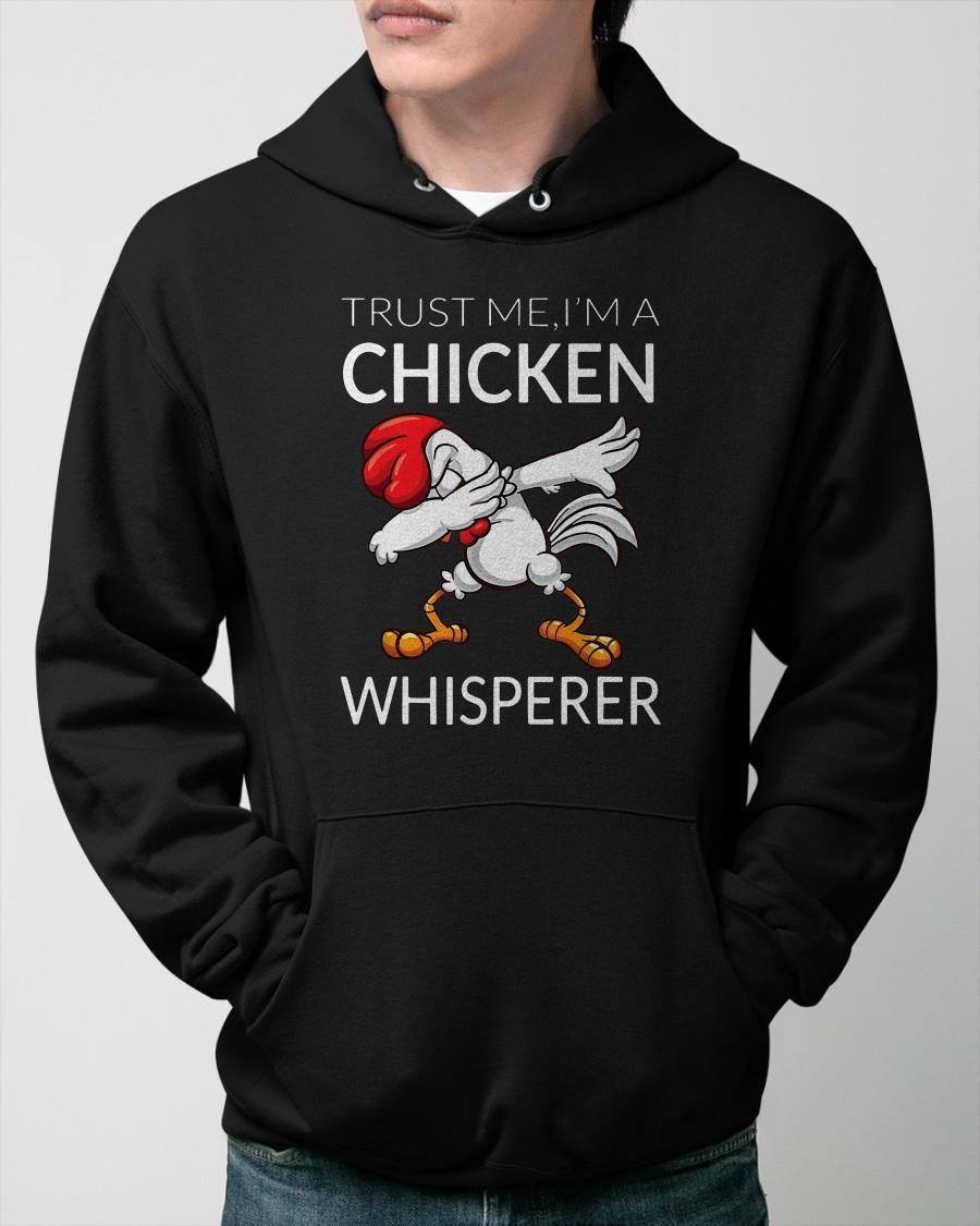Trust Me I'm A Chicken Whisperer Hoodie