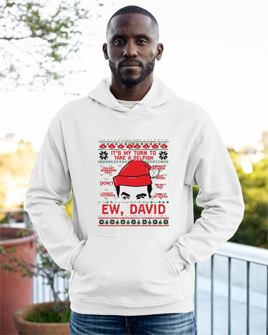 Ugly Christmas It's My Turn To Take A Selfish Ew David Hoodie