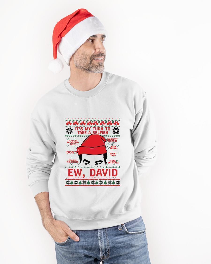 Ugly Christmas It's My Turn To Take A Selfish Ew David Longsleeve