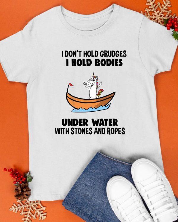Unicorn I Don't Hold Grudges I Hold Bodies Underwater Shirt
