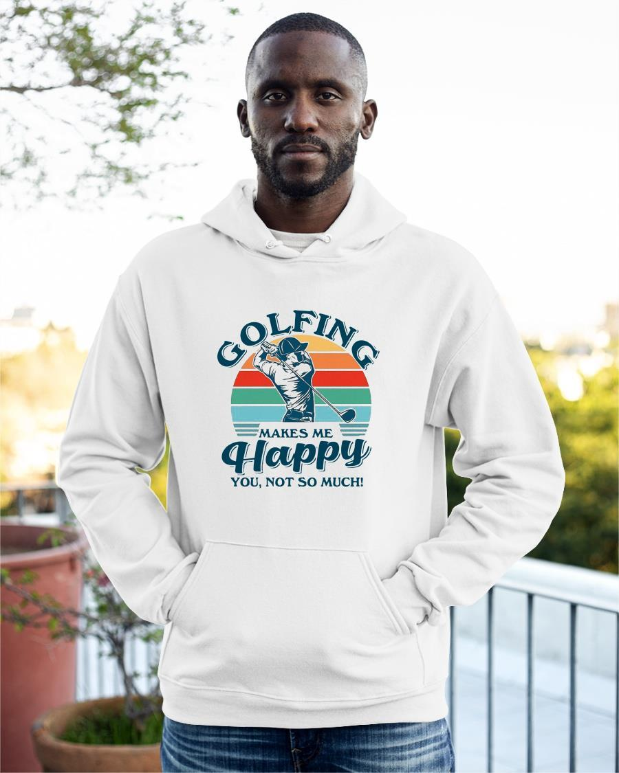 Vintage Golfing Makes Me Happy You Not So Much Hoodie