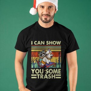 Vintage I Can Show You Some Trash Shirt