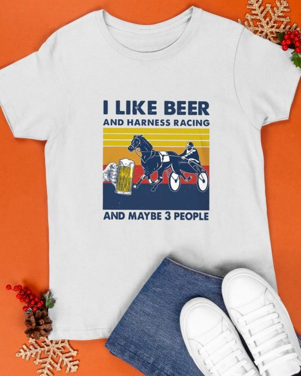 Vintage I Like Beer And Harness Racing And Maybe 3 People Shirt