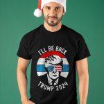 Vintage I'll Be Back Trump 2024 Shirt