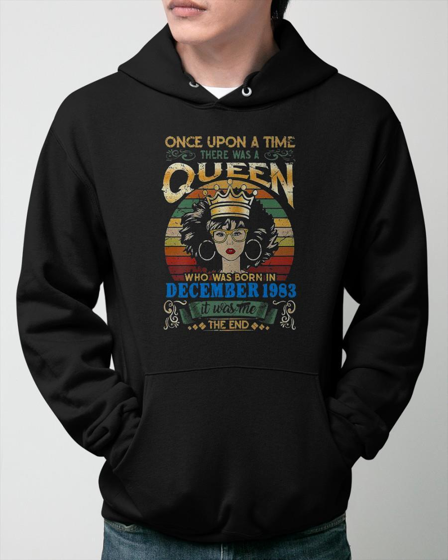 Vintage Once Upon A Time There Was A Queen Who Was Born In December 1983 Hoodie