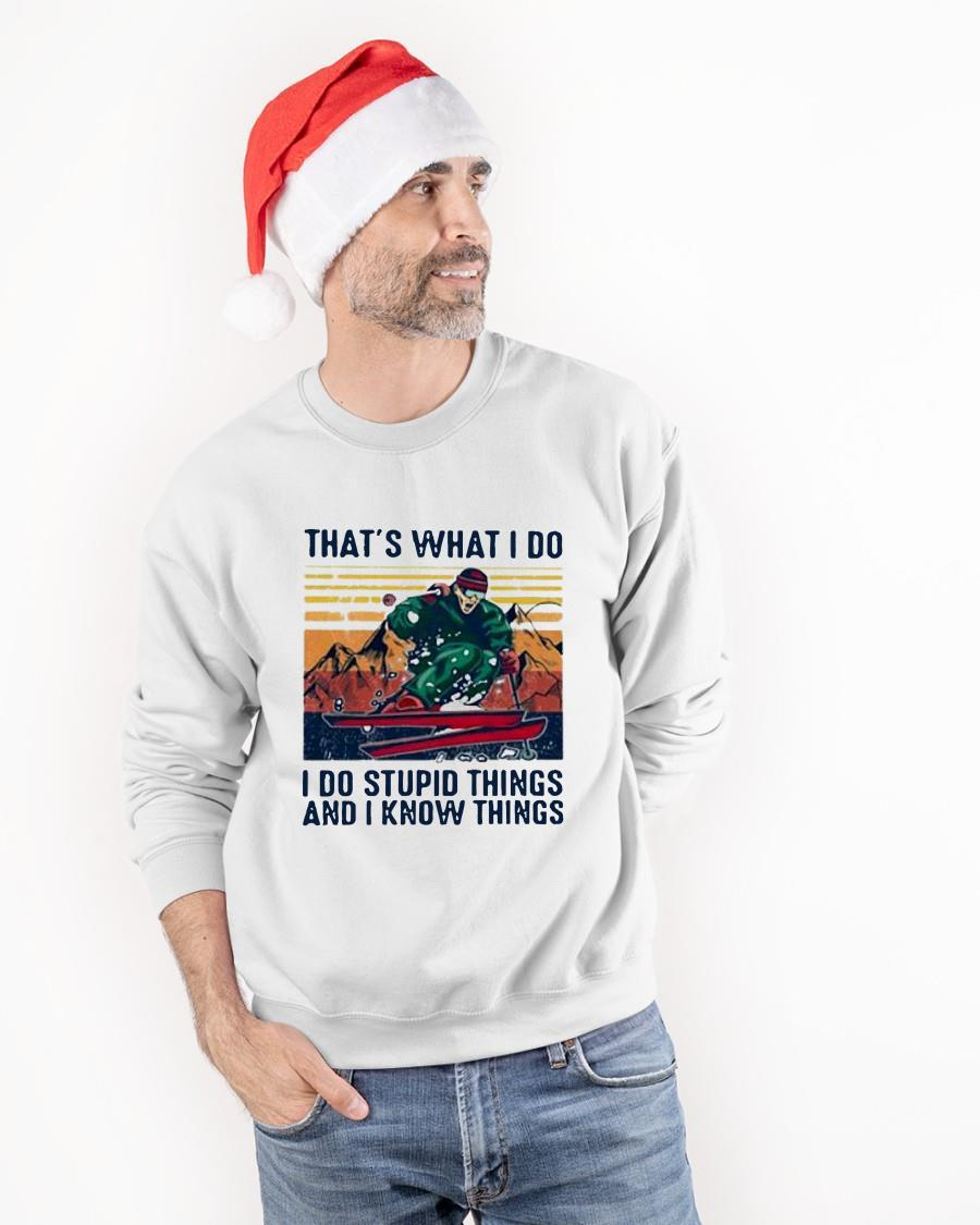 Vintage Snowsurf That's What I Do I Do Stupid Things And I Know Things Sweater