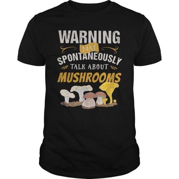 Warning May Spontaneously Talk About Mushrooms Shirt