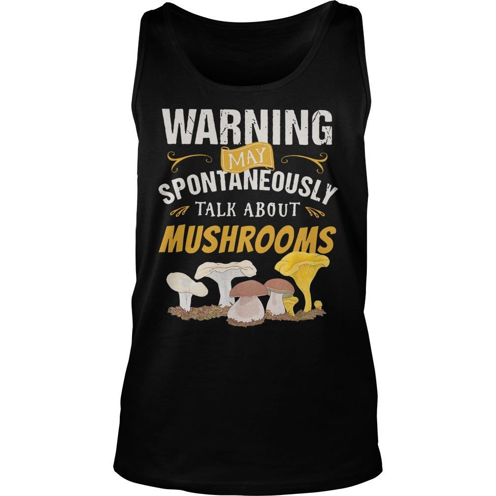 Warning May Spontaneously Talk About Mushrooms Tank Top