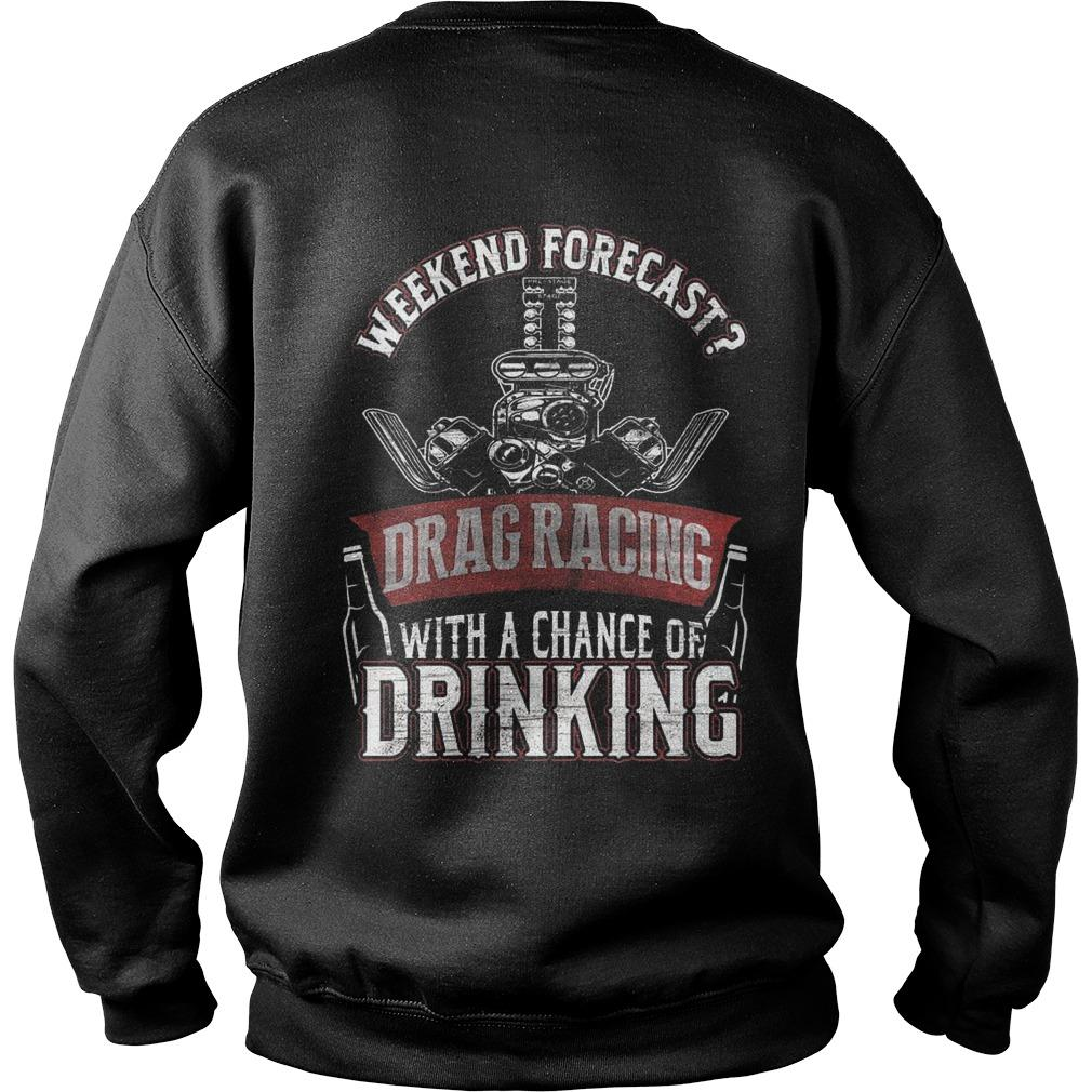 Weekend Forecast Drag Racing With A Chance Of Drinking Sweater