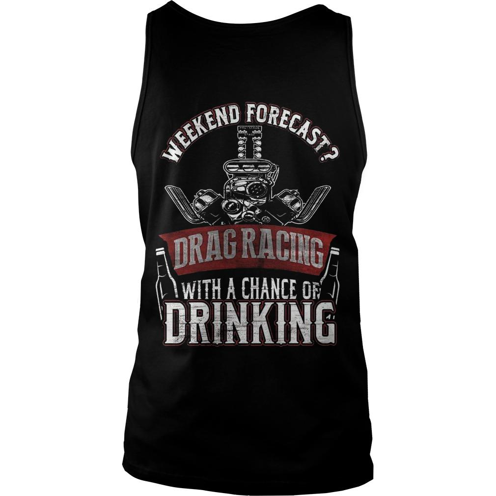 Weekend Forecast Drag Racing With A Chance Of Drinking Tank Top