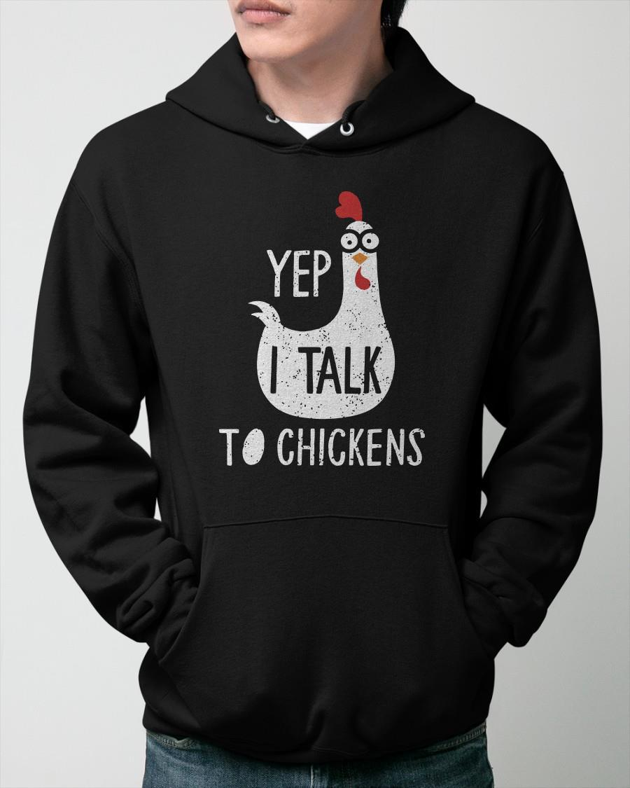 Yep I Talk To Chickens Hoodie