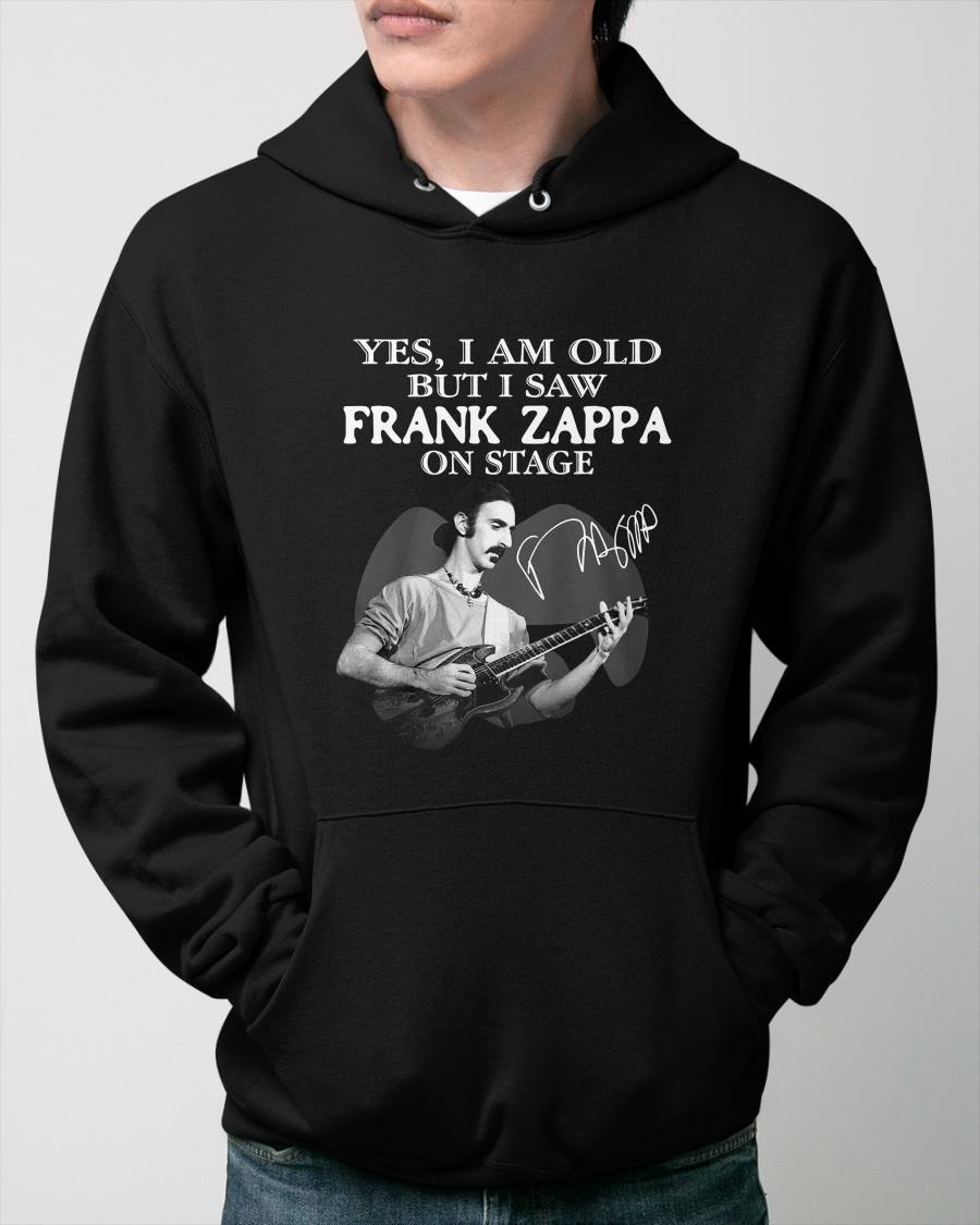 Yes I Am Old But I Saw Frank Zappa On Stage Hoodie