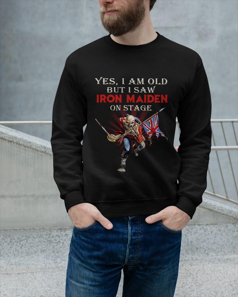 Yes I Am Old But I Saw Iron Maiden Longsleeve