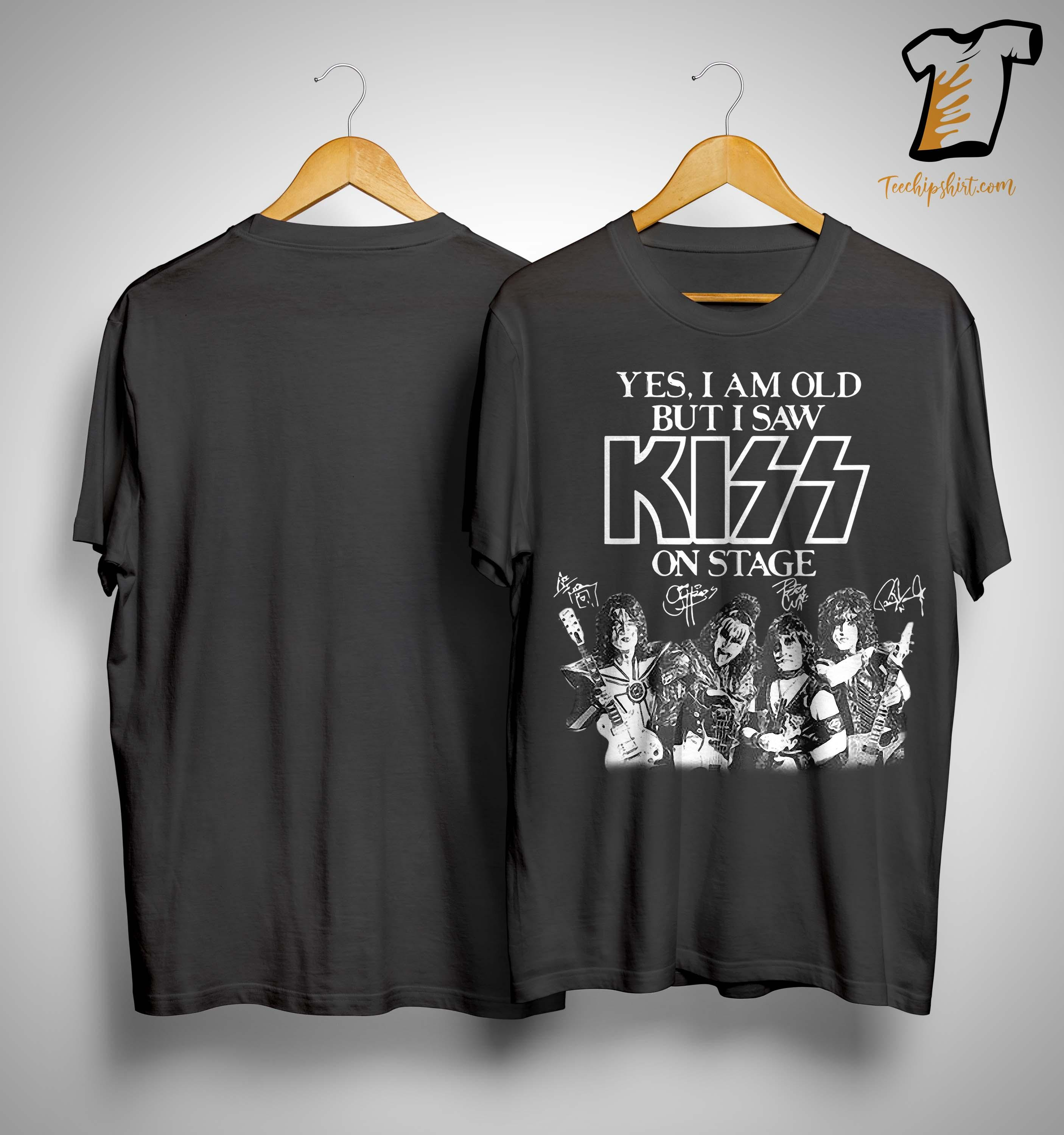 Yes I Am Old But I Saw Kiss On Stage Shirt