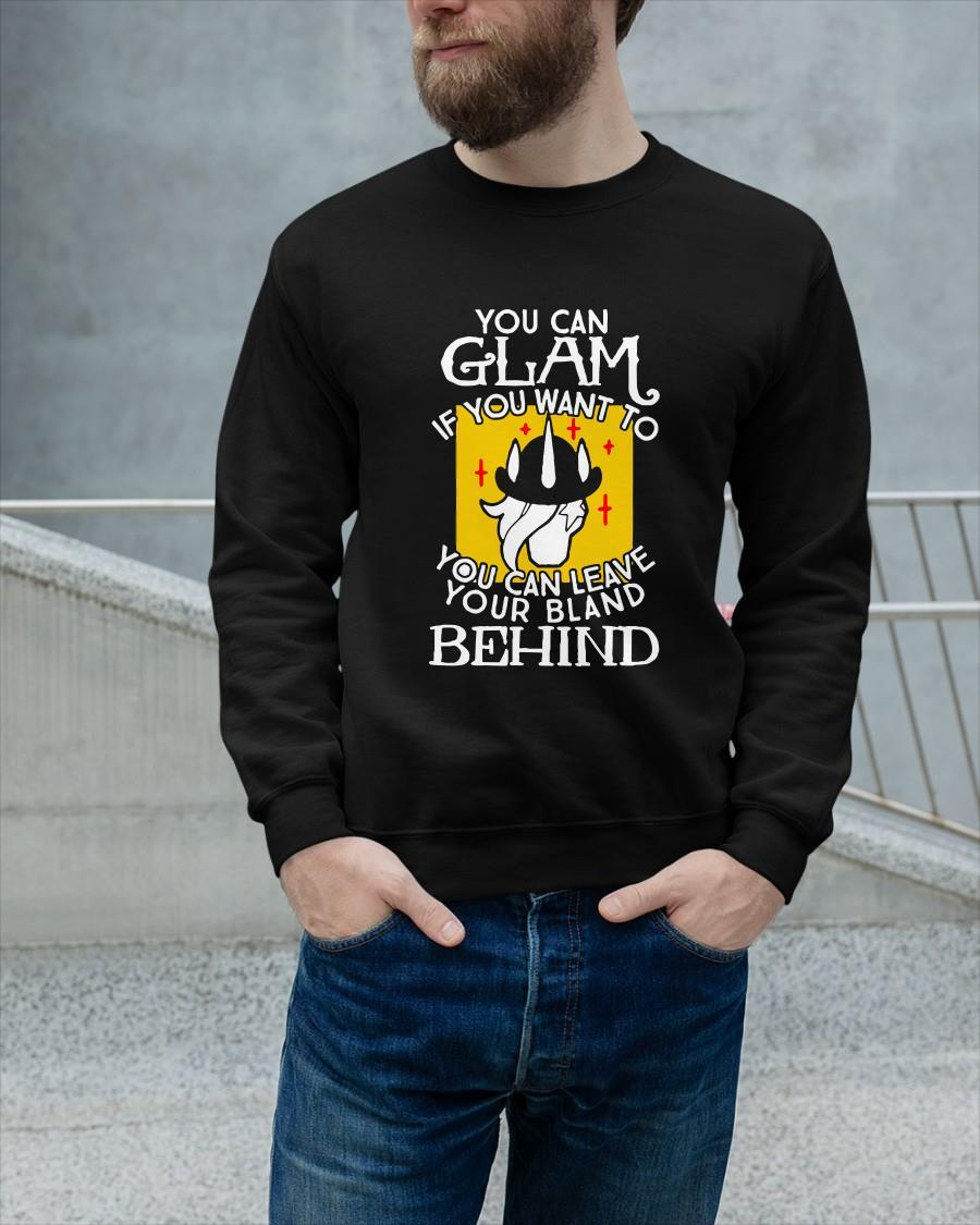 You Can Glam If You Want To You Can Leave Your Bland Behind Sweater