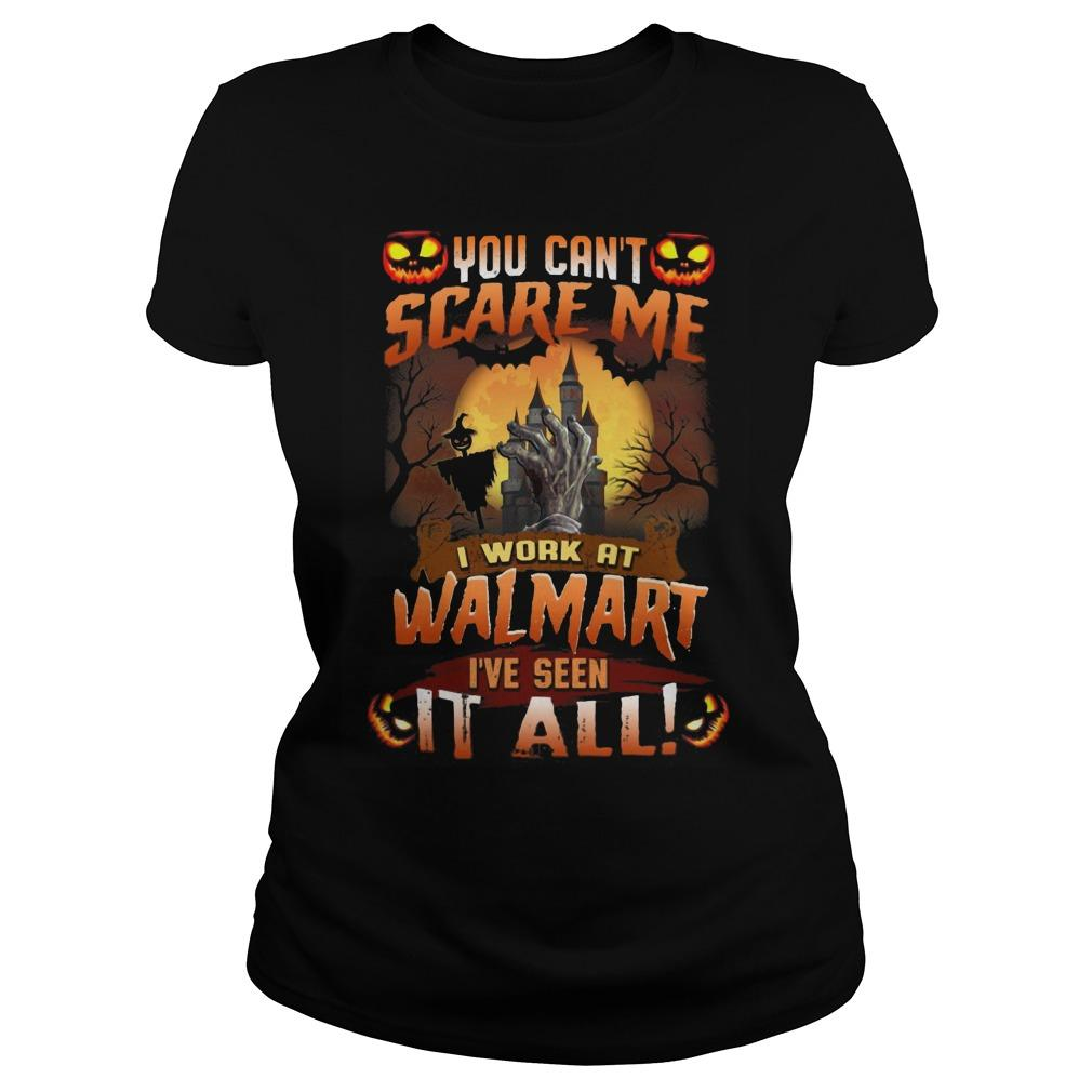 You Can't Scare Me I Work At Walmart I've Seen It All Longsleeve