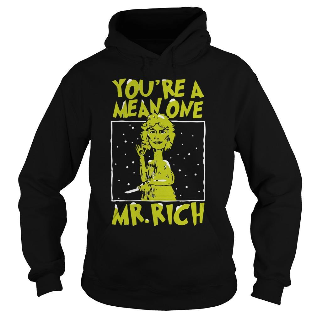 You're A Mean One Mr Rich Hoodie